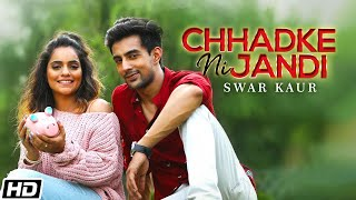 Chhadke Ni Jandi |Swar Kaur |Mix Singh |Kulshan S |Latest Punjabi Songs 2021 |New Punjabi Songs 2021