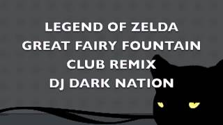 Legend of Zelda-Great Fairy Fountain-Club Remix-Dj Dark Nation