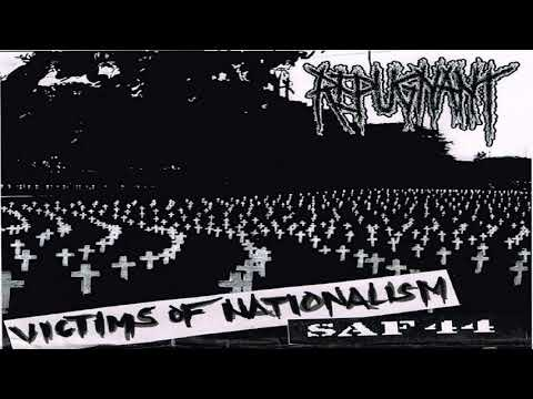 Repugnant - Victims Of Nationalism (SAF44) - (FULL)