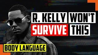 All The Proof You Need R. Kelly Abuses Women - Body Language Secrets