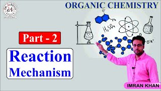 Reaction Mechanism - 2 (Organic Chemistry) for NEET / JEE Students