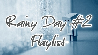 Rainy Day #2 Playlist | 2017 | Alternative Rock / Indie Rock compilation - FC