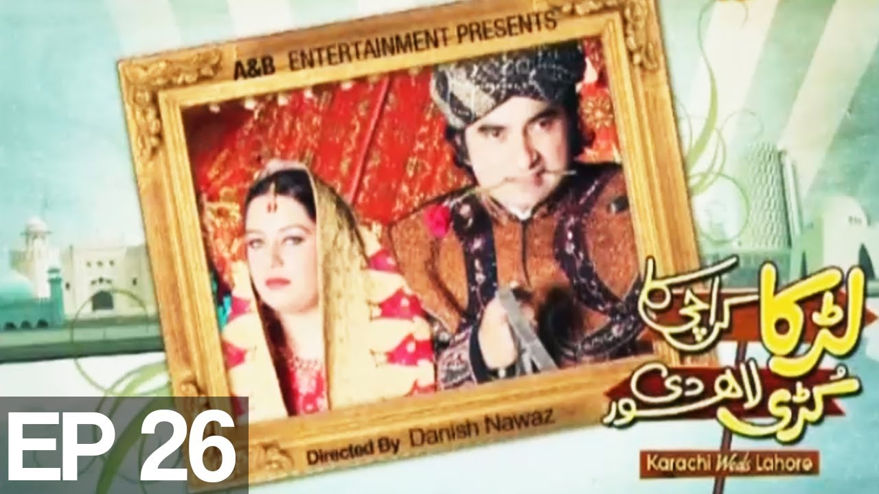 Larka Karachi Ka Kuri Lahore De - Episode 26 Full HD - Express Entertainment