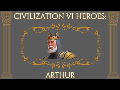 Arthur - Civilization VI Hero Spotlight |