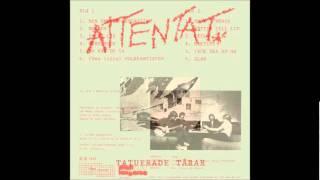 Attentat - Tack Ska Du Ha (1981)