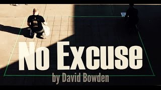 """No Excuse"" - David Bowden 