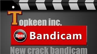 Где скачать и как крякнуть Bandicam!