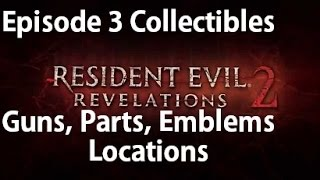 Resident Evil Revelations 2 - Episode 3 - All Collectibles Emblems, Larvae, Drawings, Gun Locations