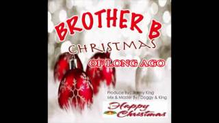 Download Brother B - Christmas Of Long Ago (Parang 2016 ) MP3 song and Music Video