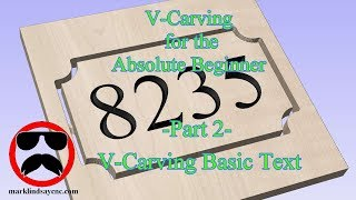 V-Carving for the Absolute Beginner – Part 2 – Basic Text Project