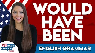How to use the Phrase 'Would Have Been' | Advanced English Conversation | Go Natural English