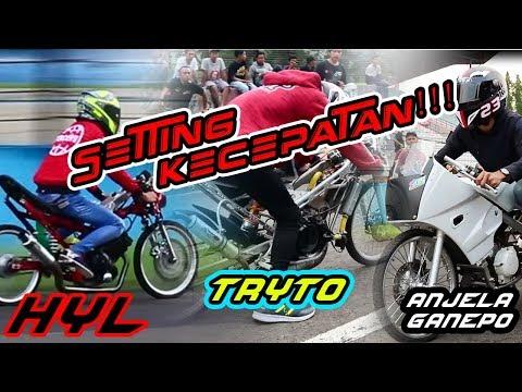 SENTUL BERTABUR BINTANG!! HYL, TRYTO, ANJELA & MOTOR2 PAPAN ATAS ADU KECEPATAN!!!