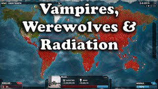 Vampires, Werewolves & Radiation (Plague Inc Evolved Customs)