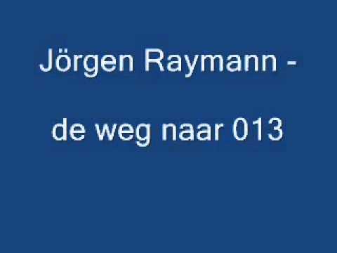 Jörgen Raymann - De weg naar 013