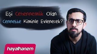Eşi Cehennemlik Olan, Cennet'te Kiminle Evlenecek? -Mehmet Yıldız