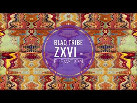 Blaq Tribe Zxvi - Elevation (Original Mix)
