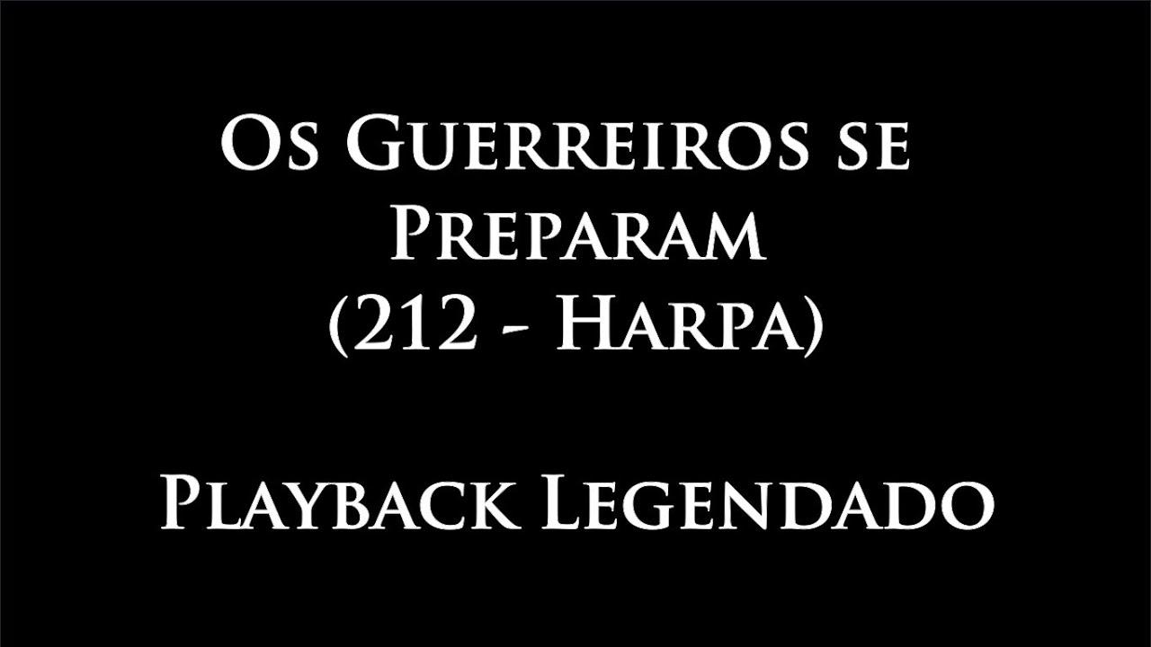 212 - Os Guerreiros se Preparam - Playback (Harpa)