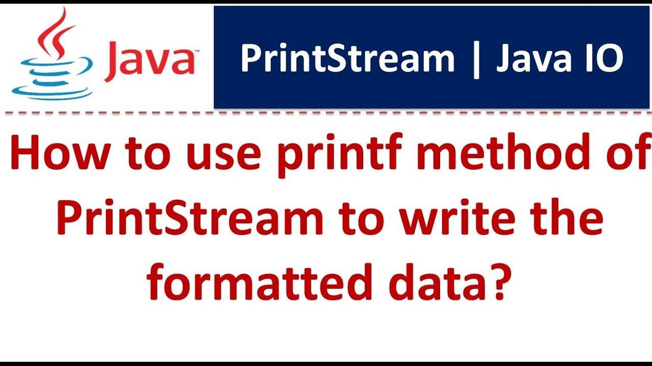 Java tutorial java io printstream printf youtube java tutorial java io printstream printf baditri Gallery