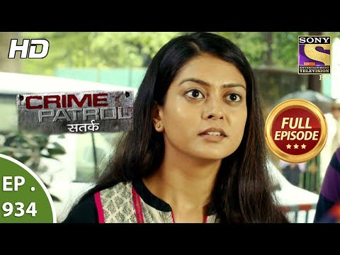 Crime Patrol Satark – Ep 934 – Full Episode – 7th  July, 2018