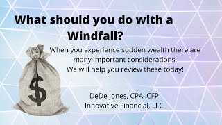What to do with a Windfall?