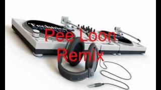 Pee loon - Remix. Dj R@Z  2011