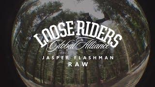 Loose Riders | Jasper Flashman RAW