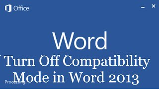 how to turn off compatibility mode in word 2013 I MS Office 2013 FAQs