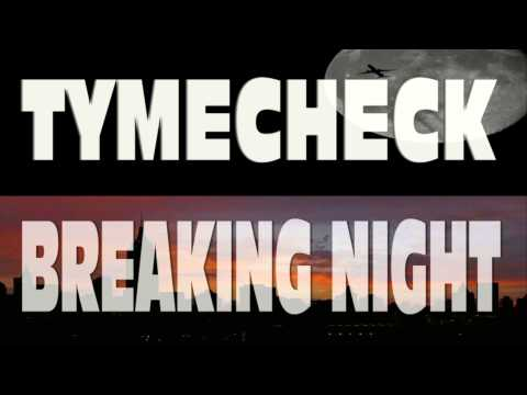 Tymecheck - Breaking Night (audio)