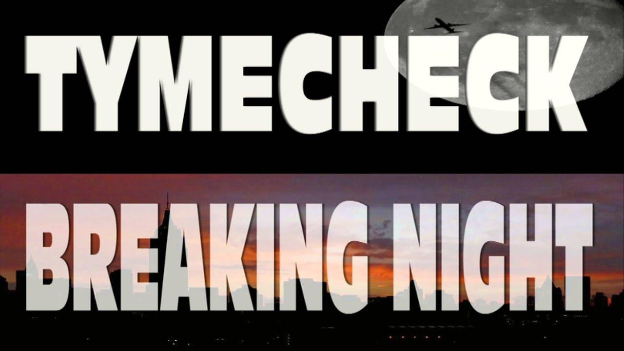 Tymecheck - Breaking Night (audio) - YouTube