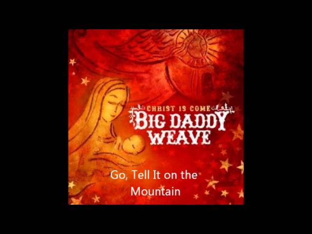 big-daddy-weave-go-tell-it-on-the-mountain-chris-snell
