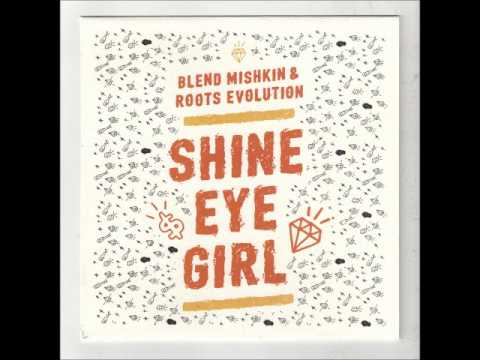 Blend Mishkin & Roots Evolution - Shine Eye Girl (Free Download)