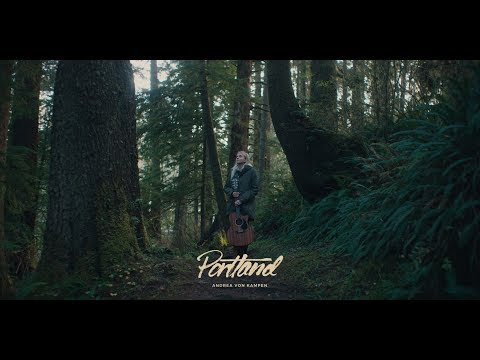 """Portland"" (Official Music Video) by Andrea von Kampen"