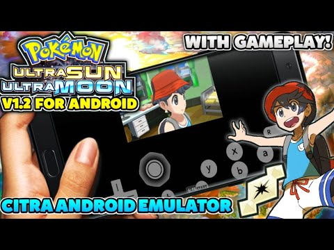 Pokemon Ultra Sun & Moon V1.2 For Android (Citra MMJ Android Emulator)[With Gameplay]