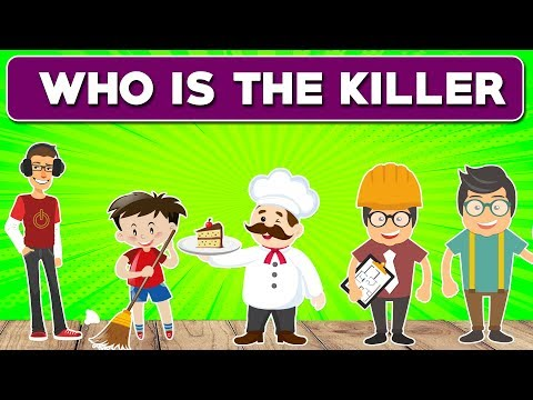 Who is the killer? :3 Popular Murder Mystery Riddles 2018
