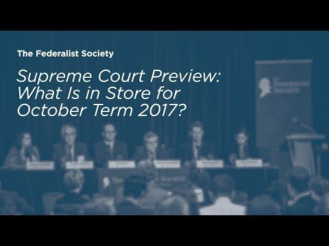 Supreme Court Preview: What Is in Store for October Term 2017?