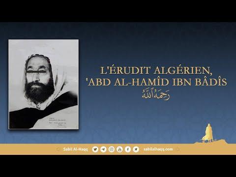 L'érudit algérien 'Abd Al-Hamid Ibn Badis - Cheikh Salih Al-'Osaymi