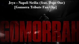 Jeyz - Napoli Sicilia (feat. Dope One) [Gomorra  Tribute Fan Clip]