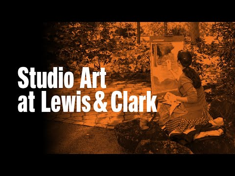 Why Students Study Art at Lewis & Clark College