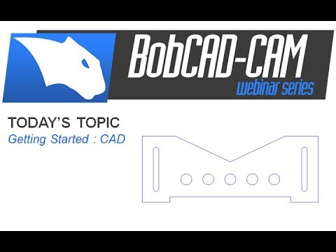 Getting Started CAD - BobCAD-CAM Webinar Series