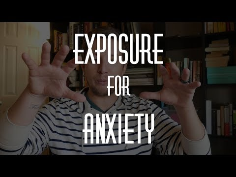 All About Exposure Treatment for Anxiety