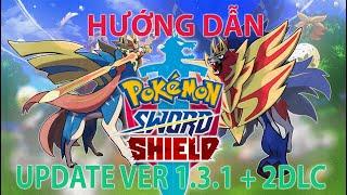 Hướng Dẫn (Kèm Link Tải) cho anh em cách cài 2 DLC và update pokemon sword and shield Ver 1.3.1