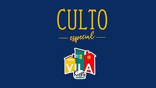 CULTO ESPECIAL Vila Kids