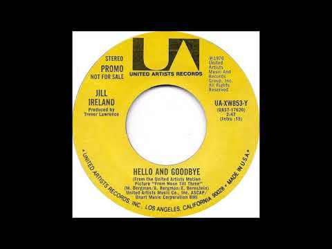 JILL IRELAND * HELLO AND GOODBYE (FULL VERSION)