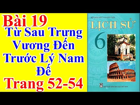 Lịch Sử Lớp 6 Bài 19 – Từ Sau Trưng Vương Đến Trước Lý Nam Đế – Trang 52 - 54
