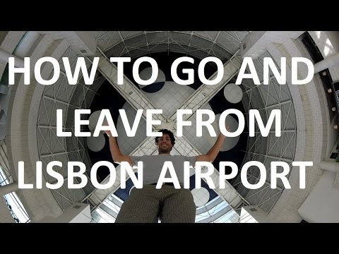 How To GO and LEAVE from Lisbon Airport