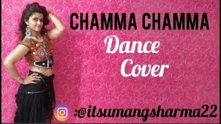 CHAMMA CHAMMA NEW SONG//DANCE COVER BY UMANG SHARMA