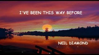 Watch Neil Diamond Ive Been This Way Before video