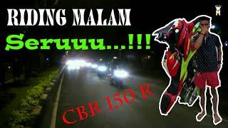Seruuu Riding malam CBR 150 R