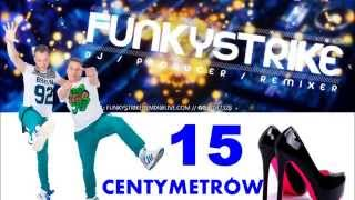 15 CENTYMETRÓW - COVERS - (FunkyStrike & CandyNoize ..Official.. Remix)