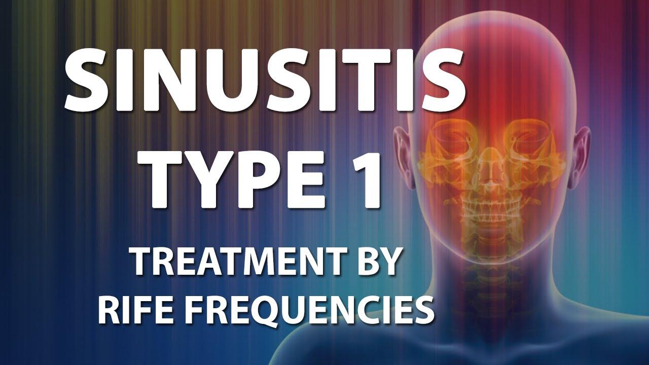 Sinusitis Type 1 - RIFE Frequencies Treatment - Energy & Quantum